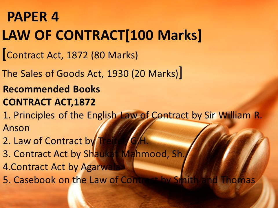 PAPER 4. LAW OF CONTRACT[100 Marks]. [Contract Act, 1872 (80 Marks)